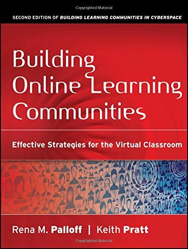 Building Online Learning Communities: Effective Strategies for the Virtual Classroom by Rena M. Palloff (2007-07-20)
