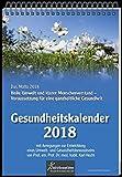 Gesundheitskalender 2018: Heile Umwelt und klarer Menschenverstand - Voraussetzung für eine ganzheitliche Gesundheit