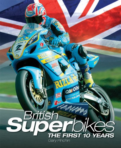 British Superbikes: The Story and Spectacle of BSB por Gary Pinchin