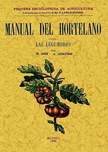 Manual Del Hortelano. las Legumbres por E. Faver