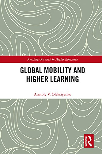Global Mobility and Higher Learning (Routledge Research in Higher Education)