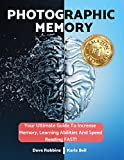 #7: Photographic Memory: How To Improve Your Memory In Just 14 Days - Your Guide To Remembering Anything Faster And Longer! Improve Memory, Productivity And Happiness (Accelerated Learning Strategies)