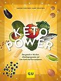 Keto-Power: Die geniale Kombination aus Low Carb und Kurzzeitfasten (GU Einzeltitel Gesunde Ernährung)