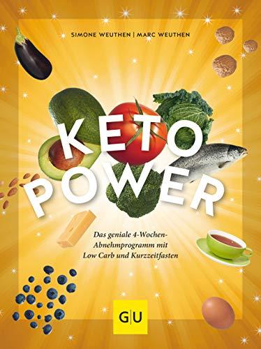 Keto-Power: Die geniale Kombination aus Low Carb und Kurzzeitfasten (GU Einzeltitel Gesunde Ernährung) -