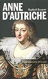 Anne d'Autriche - L absolutisme précaire