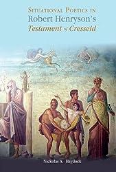 Situational Poetics in Robert Henryson's The Testament of Cresseid