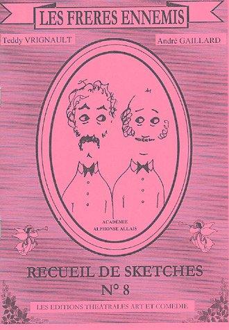 Les Frères ennemis : Recueil de sketches n° 8