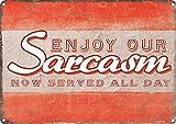 Grindstore Genießen Sie Unsere Sarcasm. Blechschild 40,5x 30,5cm