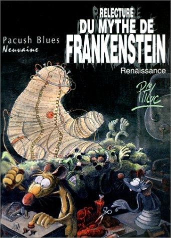 Pacush blues, tome 9 : Relecture du mythe de Frankenstein-Renaissance