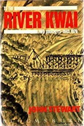 To the River Kwai: Two Journeys, 1943, 1979