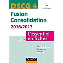 DSCG 4 - Fusion Consolidation 2016/2017 - 5e éd (Express DSCG)