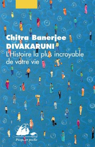 L'histoire la plus incroyable de votre vie par Chitra-Banerjee Divakaruni