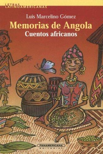 Memorias De Angola: Cuentos Africanos (Letras Latinoamericanas) por Luis Marcelino Gomez