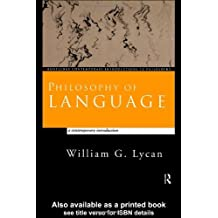 Philosophy of Language: A Contemporary Introduction (Routledge Contemporary Introductions to Philoso: Written by William G. Lycan, 1999 Edition, (annotated edition) Publisher: Routledge [Paperback]