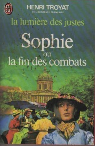 La lumiere des justes Tome V : Sophie ou la fin des combats