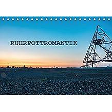 Ruhrpottromantik (Tischkalender 2018 DIN A5 quer): Eine Bilderreise durch das malerische Rurgebiet (Monatskalender, 14 Seiten ) (CALVENDO Orte)