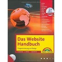 Das Website Handbuch - das ganze Buch in Farbe, mit  DVD und kostenlosem PHP- Editor: Programmierung und Design (Kompendium / Handbuch)