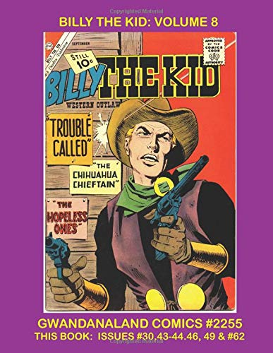 Domain Collection (Billy The Kid: Volume 8: Gwandanaland Comics #2255 -- The Final Volume in the Largest Public Domain Billy The Kid Collection in Print!)