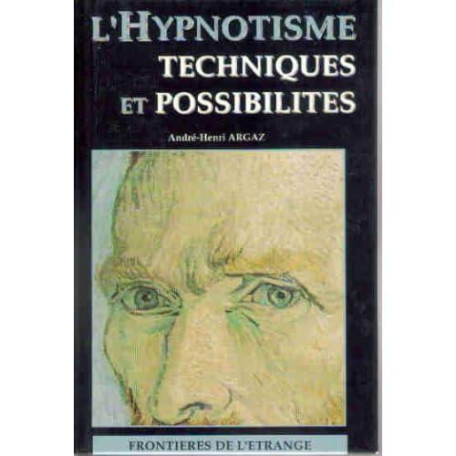 L' hypnotisme: techniques et possibilit?s.