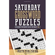 Saturday Crossword Puzzles: 52 Relaxing Crossword Puzzles for Adults Volume 1