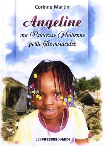 Angeline ma princesse haïtienne petite fille miraculée par Martini Corinne
