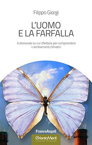 L'uomo e la farfalla: 6 domande su cui riflettere per comprendere i cambiamenti climatici
