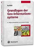 Grundlagen der Geo-Informationssysteme - Ralf Bill