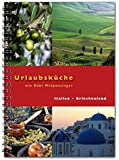 Urlaubsküche Italien / Griechenland mit Gabi Wolpensinger: Rezepte für Thermomix®