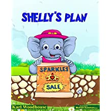 Shelly's Plan: Teaching kids the importance of working together (bedtime stories picture book for children preschool to ages 6-8)
