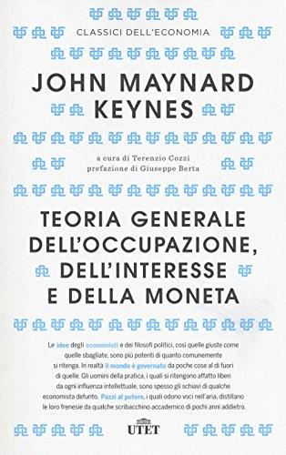 Teoria generale dell'occupazione, dell'interesse e della moneta. Con Contenuto digitale (fornito elettronicamente)