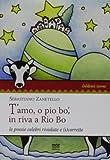 Scarica Libro T amo o pio bo in riva a Rio Bo Le poesie celebri rivedute e s corrette (PDF,EPUB,MOBI) Online Italiano Gratis