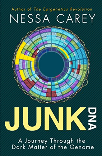 Junk DNA: A Journey Through the Dark Matter of the Genome (English Edition) por Nessa Carey