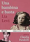 Scarica Libro Una bambina e basta letto da Claudia Pandolfi Audiolibro CD Audio formato MP3 Ediz integrale (PDF,EPUB,MOBI) Online Italiano Gratis