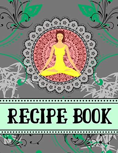 Recipe Book: Yoga Style Woman Grey/Gray Kitchen Gift - BLANK RECIPE BOOK, 116 pages, 8.5