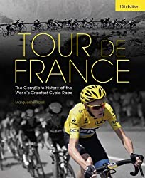 Tour de France: The Complete History of the World's Greatest Cycle Race by Marguerite Lazell (2014-04-01)