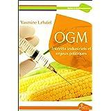 OGM - Intérêts industriels et enjeux politiques
