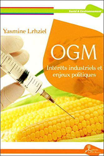 OGM - Intérêts industriels et enjeux politiques par Yasmine Lrhziel