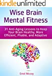 Wise Brain Mental Fitness: 31 Anti-Ag...