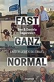 Fast ganz normal: Unser Leben in Israel - Ben Segenreich
