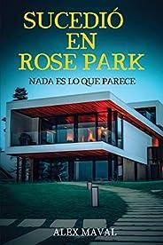 SUCEDIÓ EN ROSE PARK: Nada es lo que parece.