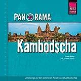 Panorama Kambodscha: Unterwegs auf den schönsten Reiserouten Kambodschas