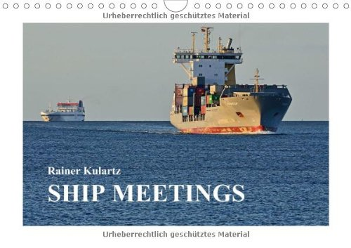 SHIP MEETINGS (Wall Calendar 2014 DIN A4 Landscape): Ship calendar with historic steamships, modern cruise ships, ferries and container ships. (Month Calendar, 14 pages)