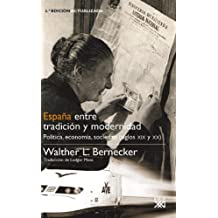 España entre tradición y modernidad: Política, economía, sociedad (siglos XIX y XX) (Historia)