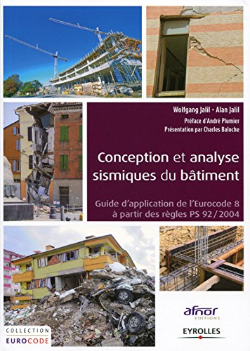 Conception et analyse sismique du bâtiment : Guide d'application de l'Eurocode 8 à partir des règles PS92/2004