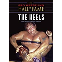 Pro Wrestling Hall Of Fame: The Heels (The Pro Wrestling Hall of Fame)