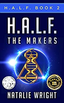 HALF: The Makers (H.A.L.F. Book 2) by [Wright, Natalie]