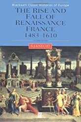 Renaissance France 1483-1610 2e (Blackwell Classic Histories of Europe)