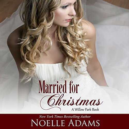 Married for Christmas: Willow Park, Book 1
