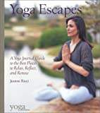 eBook Gratis da Scaricare Yoga Escapes A Yoga Journal Guide to the Best Places to Relax Reflect and Renew by Jeanne Ricci 2003 09 02 (PDF,EPUB,MOBI) Online Italiano