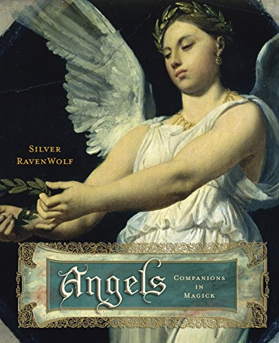 Angels: Companions in Magick por Silver Ravenwolf